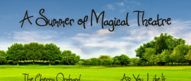 A Summer of Magical Theatre